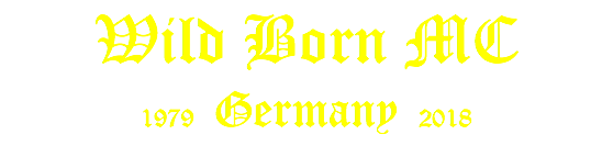 Wild Born MC 1979 Germany 2016